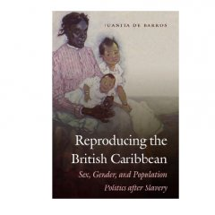 The History of Infant and Maternal Public Health Care in the British Caribbean